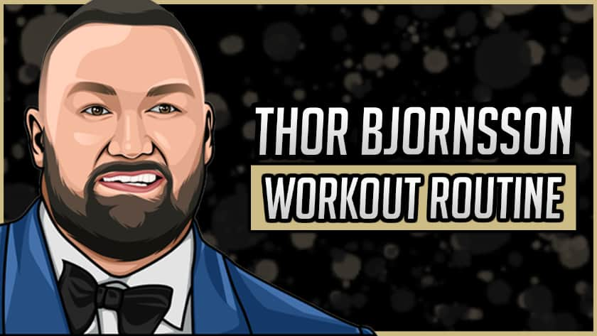 Thor Bjornsson's Workout Routine & Diet