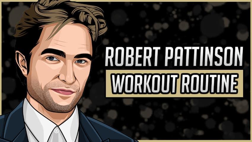 Robert Pattinson's Workout Routine & Diet
