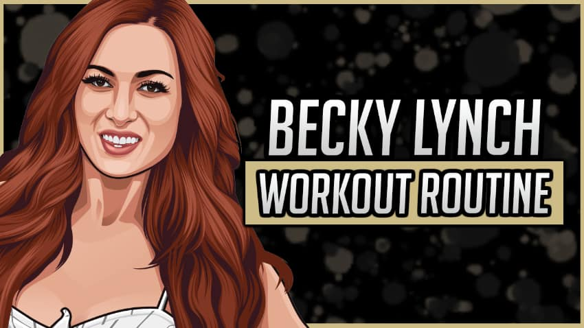 Becky Lynch's Workout Routine & Diet