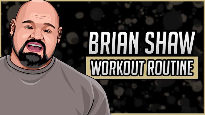 Brian Shaw's Workout Routine & Diet
