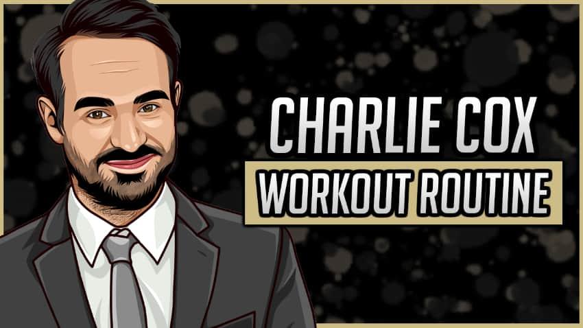 Charlie Cox's Workout Routine & Diet