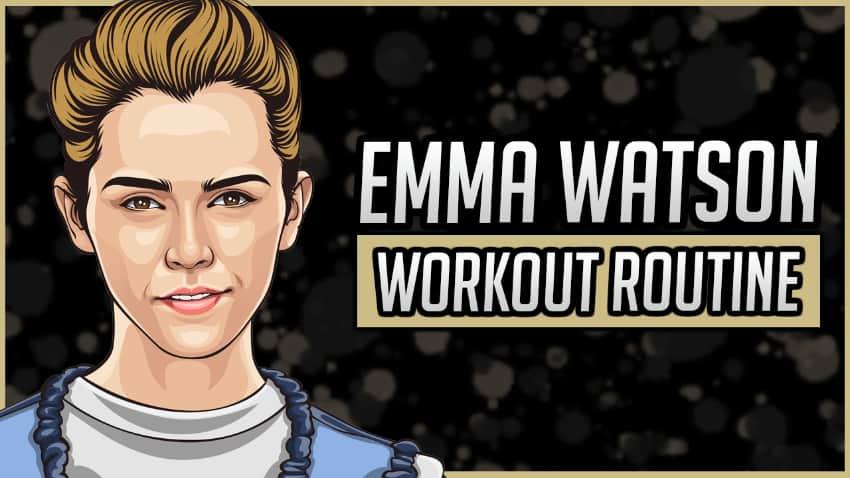Emma Watson's Workout Routine & Diet