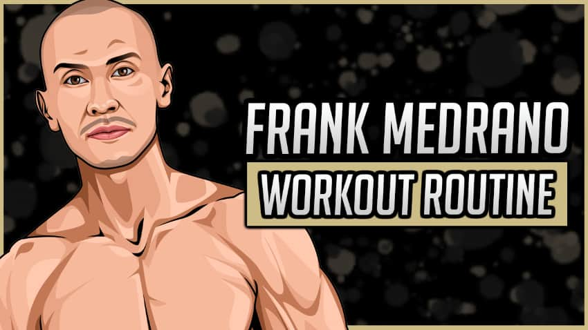 Frank Medrano's Workout Routine & Diet
