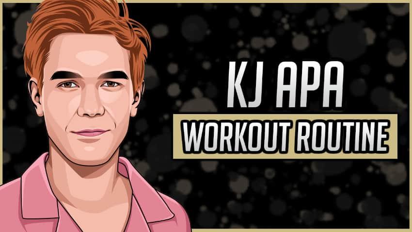 KJ Apa's Workout Routine & Diet