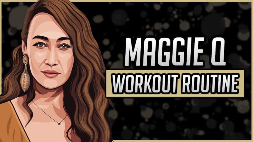 Maggie Q's Workout Routine & Diet