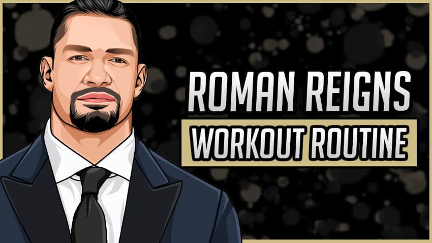 Roman Reigns' Workout Routine & Diet