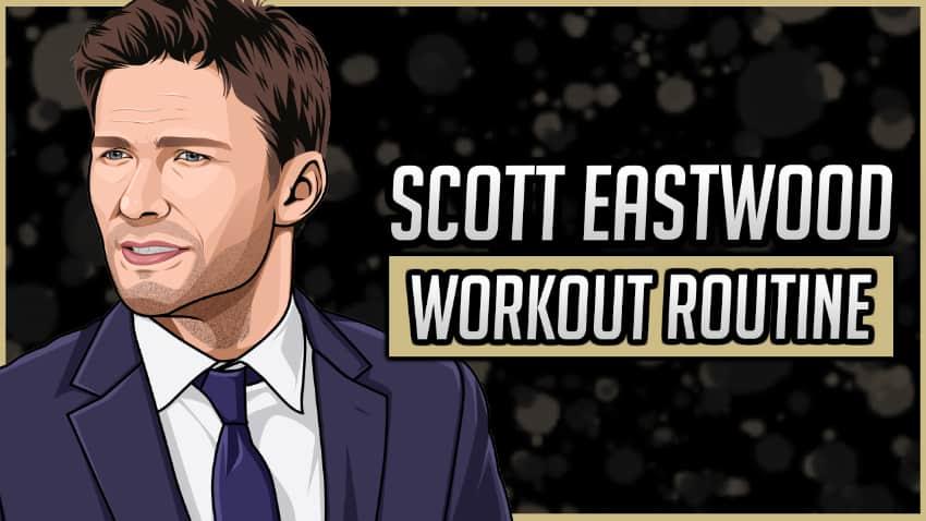Scott Eastwood's Workout Routine & Diet