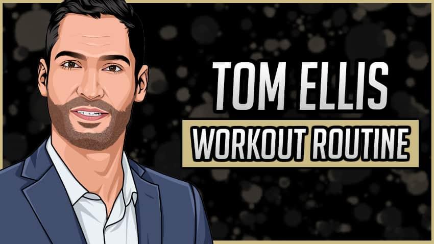 Tom Ellis' Workout Routine & Diet
