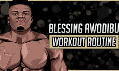 Blessing Awodibu's Workout Routine & Diet