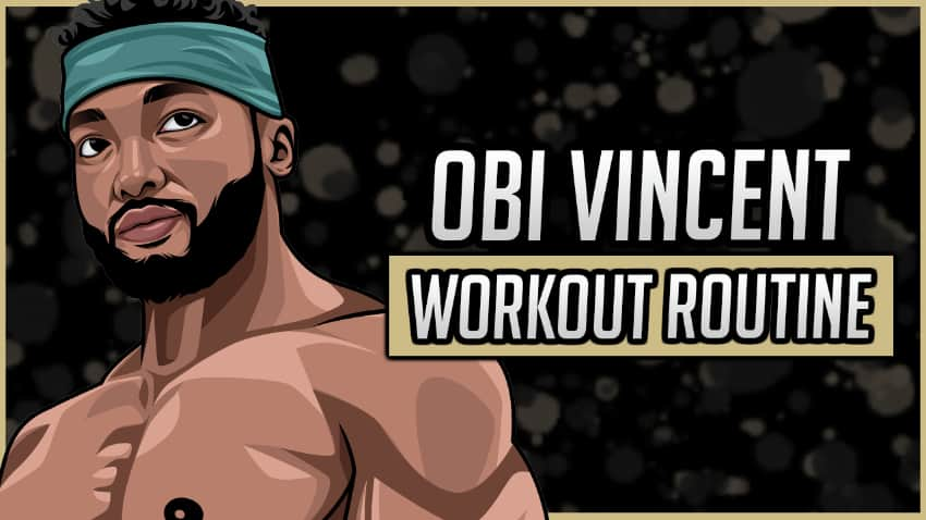 Obi Vincent's Workout Routine & Diet
