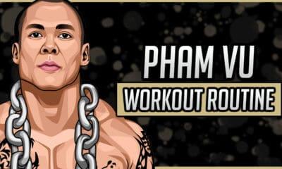 Pham Vu's Workout Routine & Diet