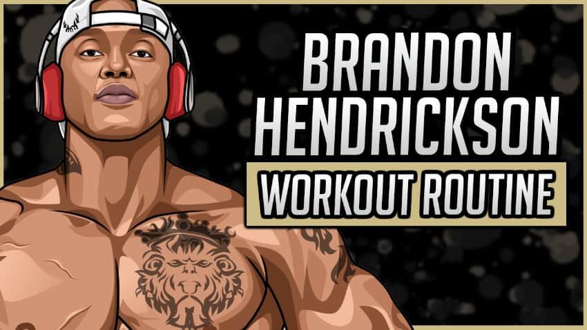 Brandon Hendrickson Workout Routine