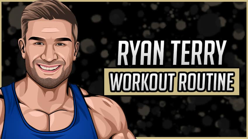 Ryan Terry Workout Routine