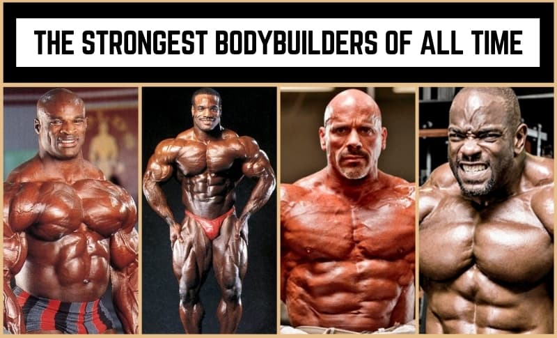 The Strongest Bodybuilders of All Time