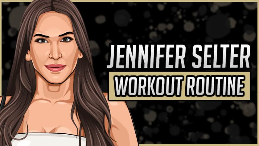 Jennifer Selter's Workout Routine and Diet