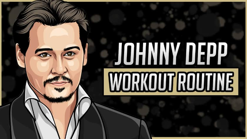 Johnny Depp's Workout Routine and Diet